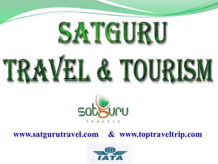 www.satgurutravel.com & www.toptraveltrip.com 2 Founded by late Govindram Chandirani in 1989 Now presided by Mr Anil Chandirani Head office located in.