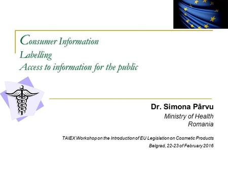 C onsumer Information Labelling Access to information for the public C onsumer Information Labelling Access to information for the public Dr. Simona Pârvu.