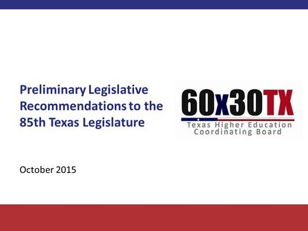Preliminary Legislative Recommendations to the 85th Texas Legislature October 2015.