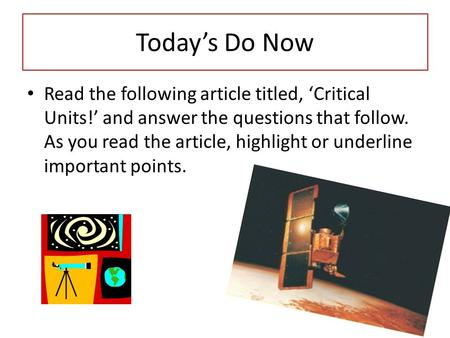 Today's Do Now Read the following article titled, 'Critical Units!' and answer the questions that follow. As you read the article, highlight or underline.
