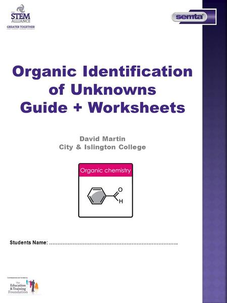 Students Name: ………………………………………………………………….. Lunar Survival Exercise Michelle Fearn North Herts College Organic Identification of Unknowns Guide + Worksheets.