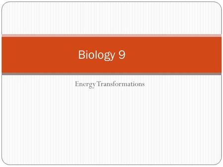 Energy Transformations Biology 9. Monday, Oct. 14 Objective: Students will work with new vocabulary and put into context. Test, Grades, Row Wars S.G.