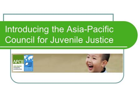 Introducing the Asia-Pacific Council for Juvenile Justice.