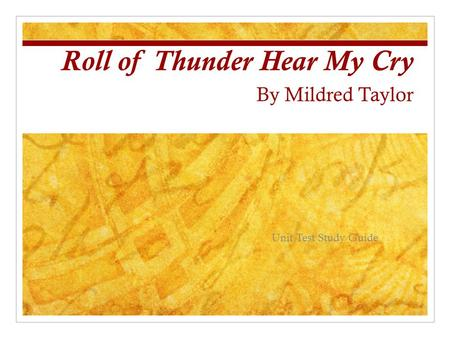 Roll of Thunder Hear My Cry By Mildred Taylor Unit Test Study Guide.