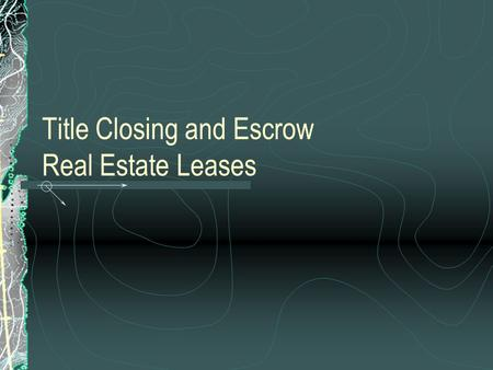 Title Closing and Escrow Real Estate Leases. Nightly Trivia Q) Where was the great land boom (1919) in which investors paid up to $25,000 for lots not.