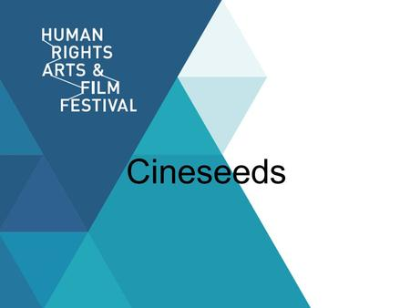 Cineseeds. Together we have the power to change the world.