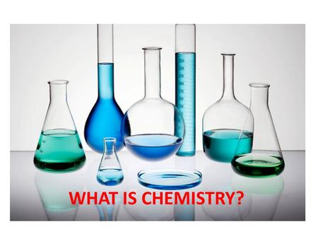 WHAT IS CHEMISTRY?. Chapter 2 Section 1 Describing Matter.