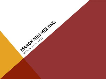 MARCH NHS MEETING MARCH 15 TH, 2015. SERVICE If you sign up for an event via an email or a sign-up genius, you must actually volunteer at that event.