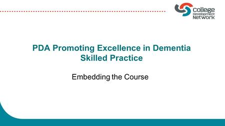 PDA Promoting Excellence in Dementia Skilled Practice Embedding the Course.