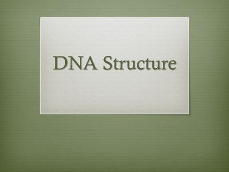 DNA Structure. DNA = D eoxyribo N ucleic A cid  DNA is a polymer (chain of monomers)  Nucleotide = monomer of nucleic acids  DNA is in a double helix.