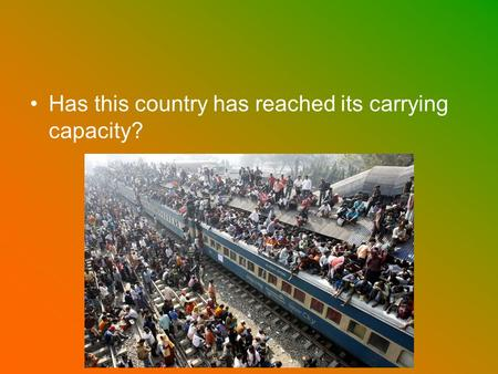 Has this country has reached its carrying capacity?