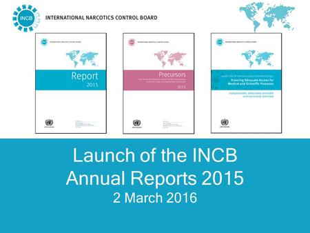 Launch of the INCB Annual Reports 2015 2 March 2016.