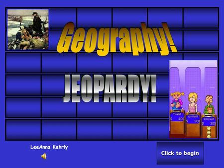 Click to begin Click to begin LeeAnna Kehrly Click here for Final Jeopardy Click here for Final Jeopardy 50 40 30 20 10.