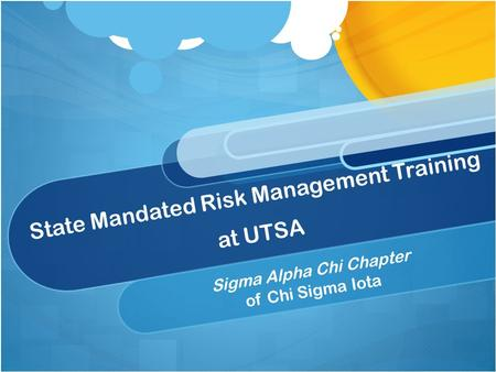 State Mandated Risk Management Training at UTSA Sigma Alpha Chi Chapter of Chi Sigma Iota.