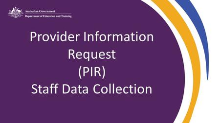 Provider Information Request (PIR) Staff Data Collection.
