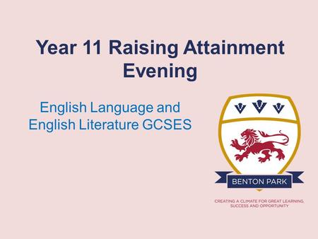 Year 11 Raising Attainment Evening English Language and English Literature GCSES.