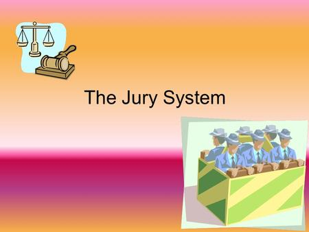 The Jury System. One of the features of the American Justice system is the concept of a jury. In America a jury is usually a group of twelve men and women.