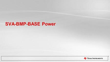 TI Information – Selective Disclosure SVA-BMP-BASE Power 1.
