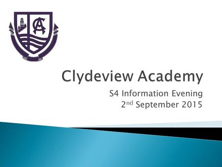 S4 Information Evening 2 nd September 2015.  Welcome  Structure of National Qualification  Tracking and monitoring progress  Support available  Advice.