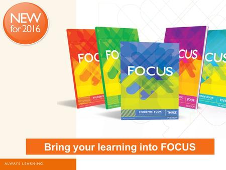 Bring your learning into FOCUS. What is it? Upper secondary school students State and private schools Exams oriented 15 – 19 year olds Five-level course.