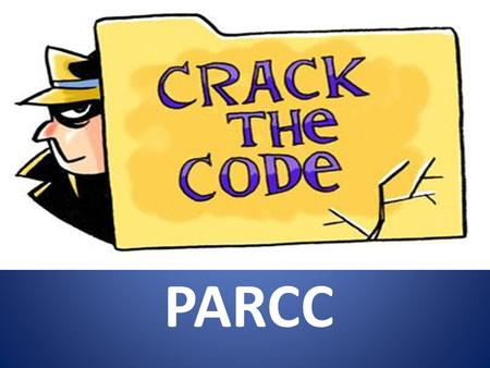 Cracking the Code to the Performance Based Assessment (PBA) PARCC.