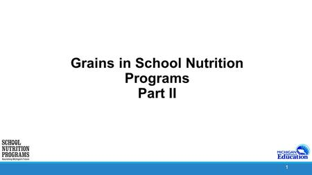1 Grains in School Nutrition Programs Part II. 2 Which of the Following Products are Whole Grain-Rich?