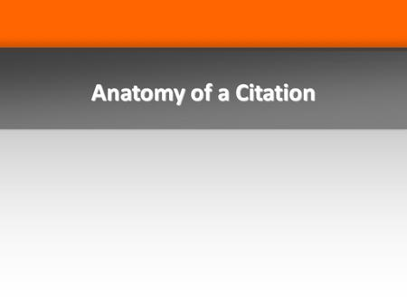 Anatomy of a Citation. What are Citations? Brown v. Bd. of Ed. of Topeka, Shawnee County, Kan., 347 U.S. 483 (1954) Point to authority for a legal or.