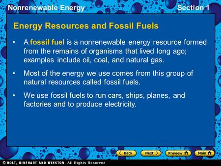 Nonrenewable EnergySection 1 Energy Resources and Fossil Fuels A fossil fuel is a nonrenewable energy resource formed from the remains of organisms that.