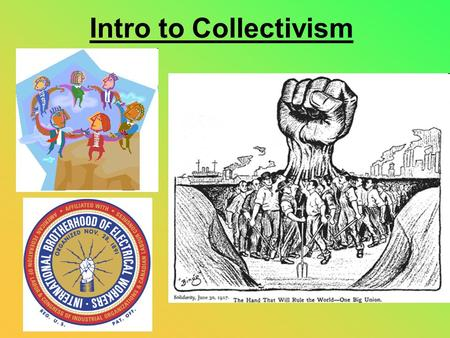 Intro to Collectivism. Collectivism emphasizes the importance of human interdependence in society – all people rely on each other in many ways and are.