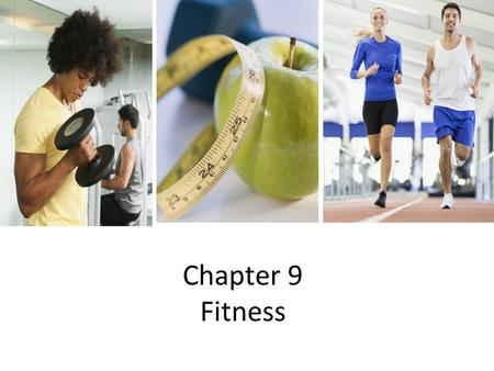 Chapter 9 Fitness.  Being physically active helps to balance the health triangle ◦ Physical Health – you are creating more energy, activity strengthens.