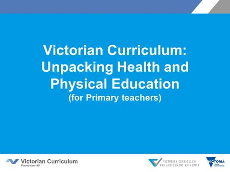Victorian Curriculum: Unpacking Health and Physical Education (for Primary teachers)