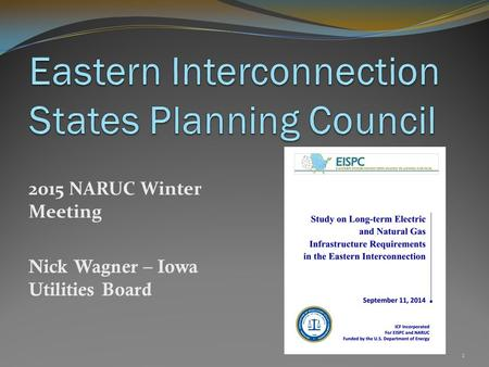 2015 NARUC Winter Meeting Nick Wagner – Iowa Utilities Board 1.