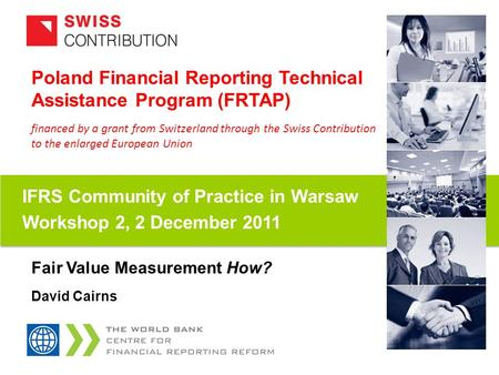Financed by a grant from Switzerland through the Swiss Contribution to the enlarged European Union Poland Financial Reporting Technical Assistance Program.