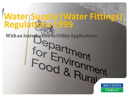 Regulations 1999 Water Supply (Water Fittings) With an Introduction to Utility Applications.