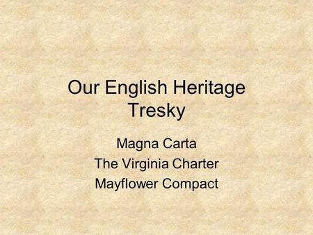 Our English Heritage Tresky Magna Carta The Virginia Charter Mayflower Compact.