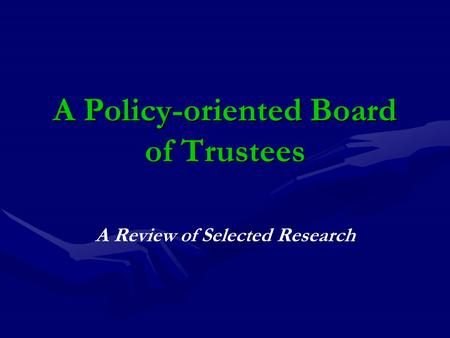 A Policy-oriented Board of Trustees A Review of Selected Research.