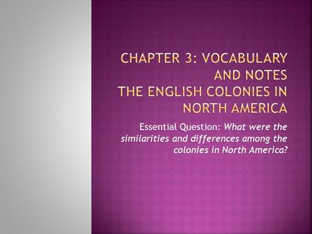 Chapter 3: Vocabulary and Notes The English Colonies in North America