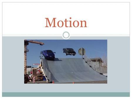 Motion. An object is in motion if its distance from another object is changing, or it changes position relative to a reference point.