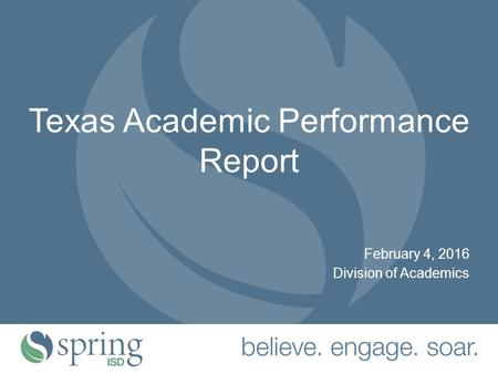 1 Texas Academic Performance Report February 4, 2016 Division of Academics.