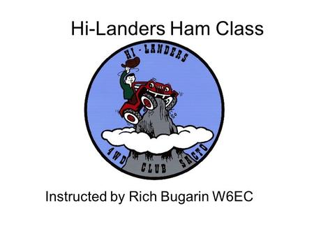Hi-Landers Ham Class Instructed by Rich Bugarin W6EC.