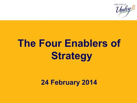 The Four Enablers of Strategy 24 February 2014. The Four Enablers of Strategy Systems Structure Capability CultureStrategy.