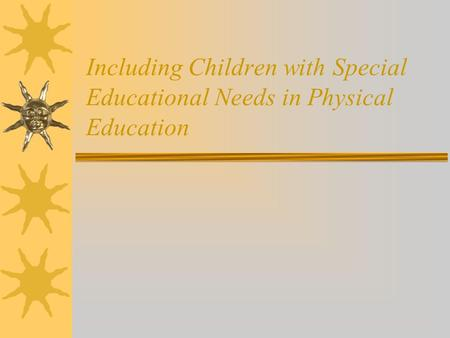 Including Children with Special Educational Needs in Physical Education.