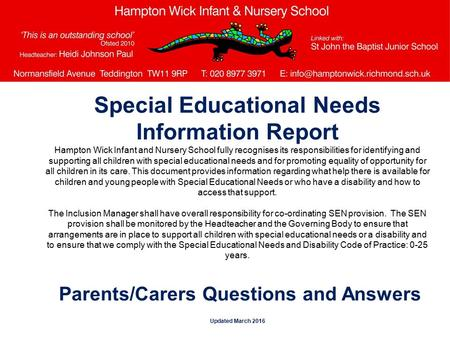 Special Educational Needs Information Report Hampton Wick Infant and Nursery School fully recognises its responsibilities for identifying and supporting.