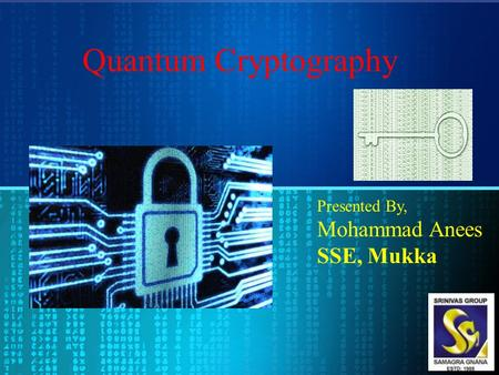 Presented By, Mohammad Anees SSE, Mukka. Contents Cryptography Photon Polarization Quantum Key Distribution BB84 Protocol Security of Quantum Cryptography.