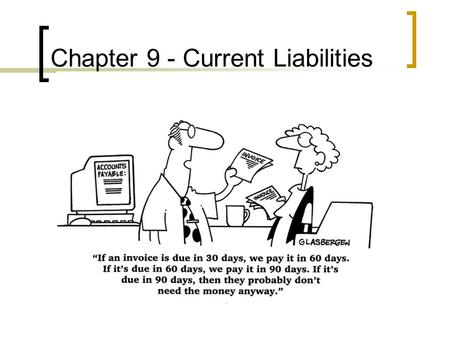 Chapter 9 - Current Liabilities Accounting For Current Liabilities.