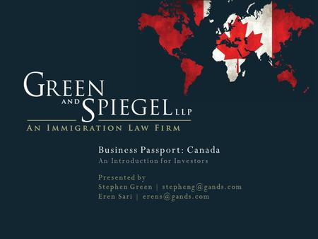 Business Passport: Canada An Introduction for Investors Presented by Stephen Green | Eren Sari |