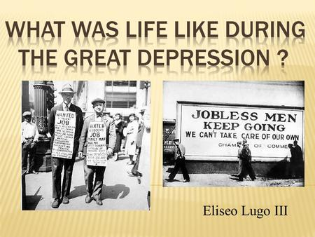 Eliseo Lugo III.  By the end of class, students will be able to:  Describe how the Great Depression and the New Deal affected women, African-Americans,