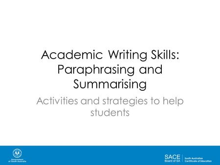 Academic Writing Skills: Paraphrasing and Summarising Activities and strategies to help students.
