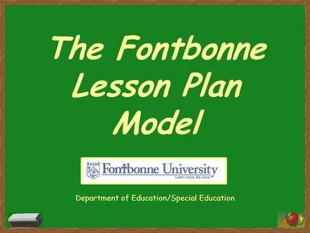The Fontbonne Lesson Plan Model Department of Education/Special Education.