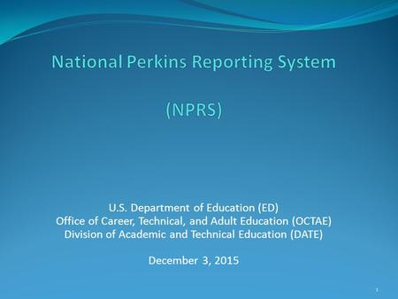 U.S. Department of Education (ED) Office of Career, Technical, and Adult Education (OCTAE) Division of Academic and Technical Education (DATE) December.